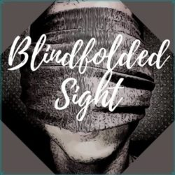 Blindfolded Sight